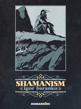 Shamanism by Igor Baranko, Anna Provitola