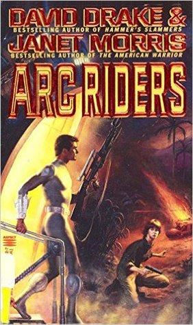 ARC Riders by David Drake, Janet E. Morris
