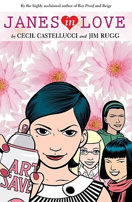 Janes in Love by Cecil Castellucci, Jim Rugg
