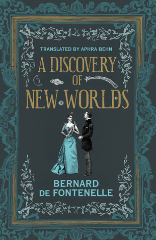 A Discovery of New Worlds by Bernard le Bovier de Fontenelle, Aphra Behn