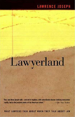 Lawyerland: An Unguarded, Street-Level Look At Law & Lawyers Today by Lawrence Joseph