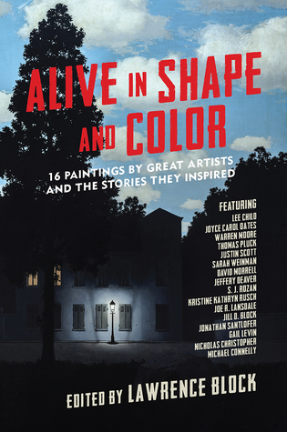 Alive in Shape and Color: 17 Paintings by Great Artists and the Stories They Inspired by Jill D. Block, Lawrence Block