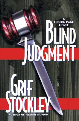 Blind Judgment: A Gideon Page Novel by Grif Stockley
