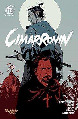 Cimarronin: A Samurai in New Spain #1 by Ellis Amdur, Neal Stephenson, Mark Teppo, Robert Sammelin, Charles C. Mann