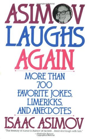 Asimov Laughs Again: More Than 700 Jokes, Limericks and Anecdotes by Isaac Asimov