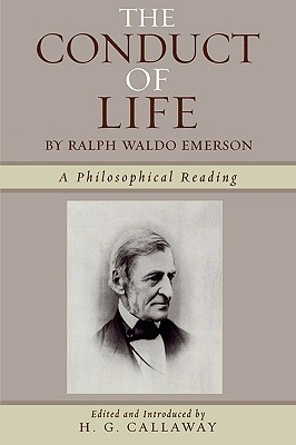 Conduct of Life: A Philosophical Reading by Ralph Waldo Emerson