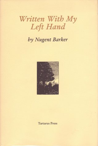 Written With My Left Hand by Nugent Barker, Douglas Anderson
