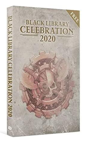 Black Library Celebration 2020 by Sarah Cawkwell, Mike Brooks, David Annandale, Robert Rath, Aaron Dembski-Bowden, Danie Ware