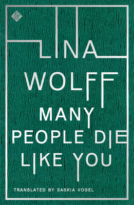Many People Die Like You by Lina Wolff