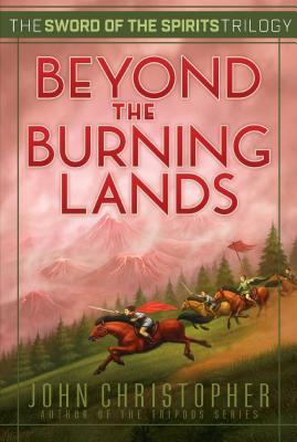 Beyond the Burning Lands, Volume 2 by John Christopher