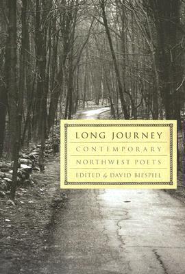 Long Journey: Contemporary Northwest Poets by David Biespiel
