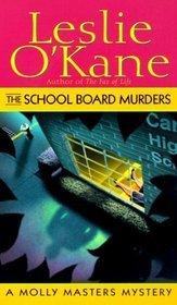 The School Board Murders by Leslie O'Kane