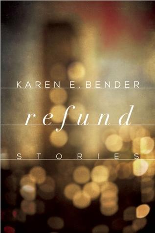Refund by Karen E. Bender