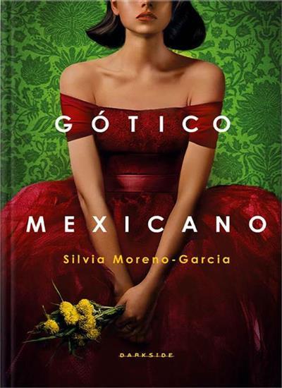 Gótico Mexicano by Silvia Moreno-Garcia
