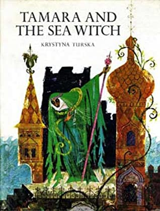Tamara and the Sea Witch by Krystyna Turska