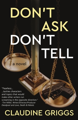 Don't Ask, Don't Tell by Claudine Griggs