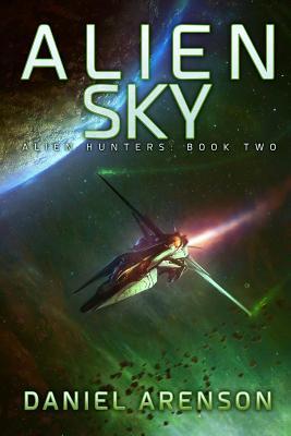 Alien Sky: Alien Hunters Book 2 by Daniel Arenson