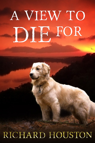 A View to Die For by Richard Houston