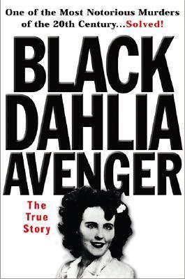 Black Dahlia Avenger by Steve Hodel
