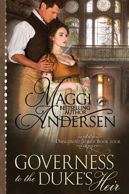Governess to the Duke's Heir by Dragonblade Publishing, Maggi Andersen
