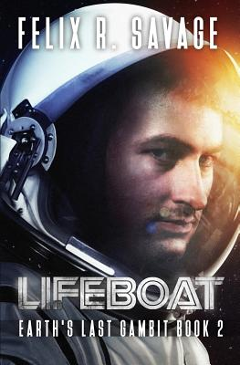 Lifeboat: A First Contact Technothriller by Bill Patterson, Felix R. Savage