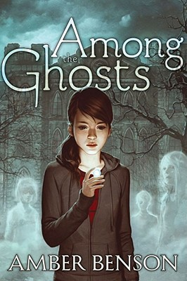 Among the Ghosts by Amber Benson, Sina Grace