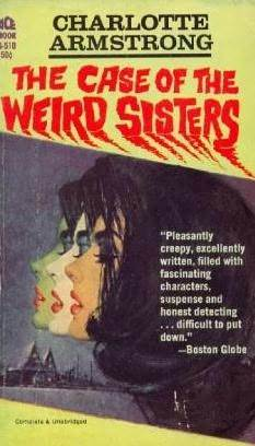 The Case of the Weird Sisters by Charlotte Armstrong