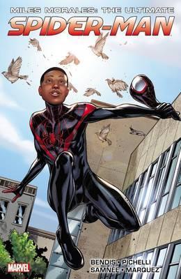 Miles Morales: Ultimate Spider-Man: Ultimate Collection, Book 1 by David Marquez, Brian Michael Bendis, VC's Cory Petit, Justin Ponsor, Sara Pichelli, Chris Samnee
