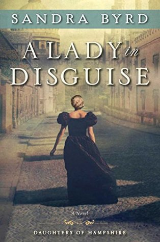 A Lady in Disguise by Sandra Byrd