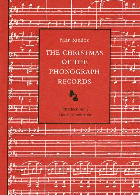 The Christmas of the Phonograph Records: A Recollection by Mari Sandoz