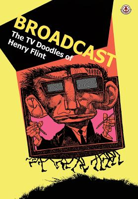 Broadcast: The TV Doodles of Henry Flint by Cy Dethan