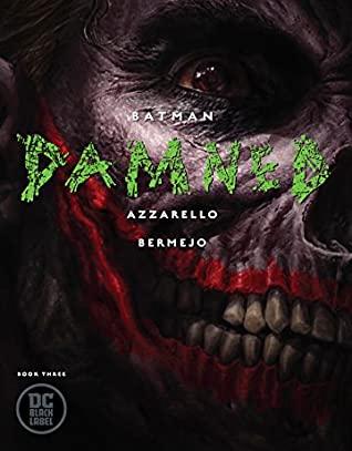 Batman: Damned #3 by Brian Azzarello, Lee Bermejo