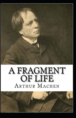 A Fragment of Life Illustrated by Arthur Machen