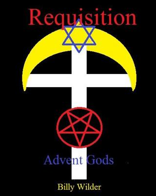 Requisition: Advent Gods by Billy Wilder