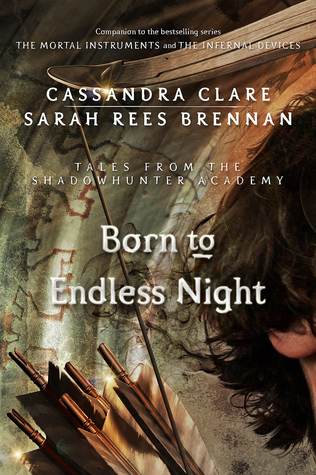Born to Endless Night by Sarah Rees Brennan, Cassandra Clare