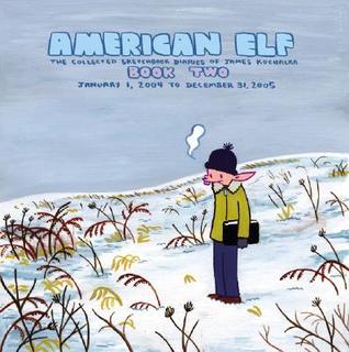 American Elf: The Collected Sketchbook Diaries, Vol. 2 by James Kochalka