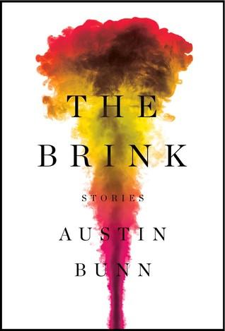 The Brink: Stories by Austin Bunn