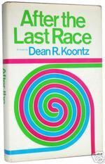 After the Last Race by Dean Koontz