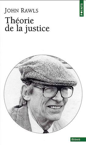 Théorie de la Justice by John Rawls