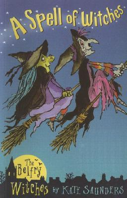 A Spell of Witches: The Belfry Witches by Kate Saunders