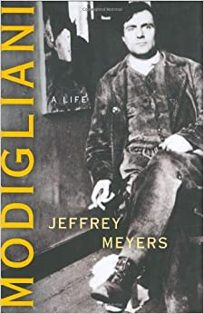 Modigliani: A Life by Jeffrey Meyers