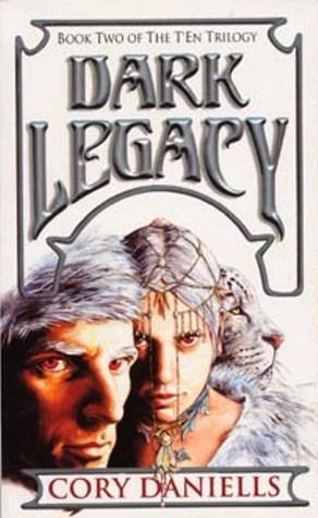 Dark Legacy by Rowena Cory Daniells, Cory Daniells