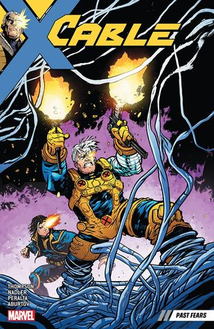 Cable, Volume 3: Past Fears by Zac Thompson, German Peralta, Lonnie Nadler
