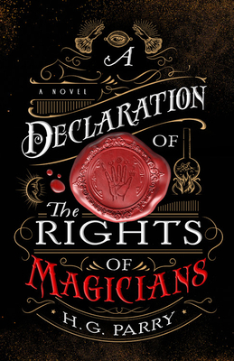 A Declaration of the Rights of Magicians: A Novel by H.G. Parry