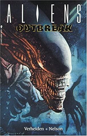 Aliens: Outbreak by Mark A. Nelson, Mark Verheiden