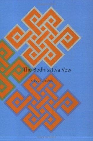 The Bodhisattva Vow: A Sourcebook by Sakyong Mipham, Patrul Rinpoche, Chögyam Trungpa