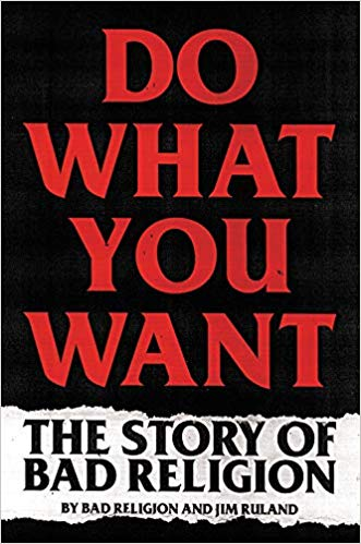 Do What You Want: The Story of Bad Religion by Bad Religion, Jim Ruland