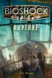 BioShock: Rapture by John Shirley