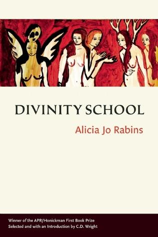 Divinity School by Alicia Jo Rabins, C.D. Wright