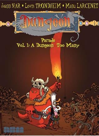 Dungeon: Parade - Vol. 1: A Dungeon Too Many by Joann Sfar, Lewis Trondheim, Manu Larcenet
